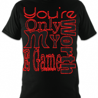 You're Only Worth My E Game Unisex T-Shirt